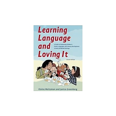 Learning Language & Loving It: A Guide to Promoting Children's Social, Language & Literacy Development, New (9780921145189)