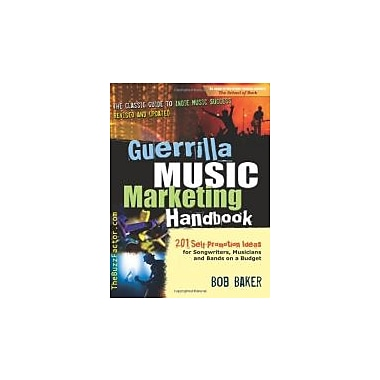 Guerrilla Music Marketing Handbook: 201 Self-Promotion Ideas for Songwriters, Musicians & B&s on a Budget, Used (9780971483859)