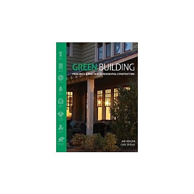 Green Building: Principles & Practices in Residential Construction (Go Green w/Renewable Energy Resources), New (9781111135959)