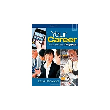 Your Career: How To Make It Happen (with Career Transitions Printed Access Card), New Book (9781111572310)