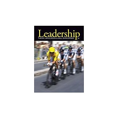 Leadership: Theory, Application, & Skill Development, New Book (9781111827076)