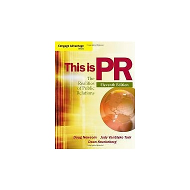 Cengage Advantage Books: This is PR: The Realities of Public Relations, New (9781111836832)