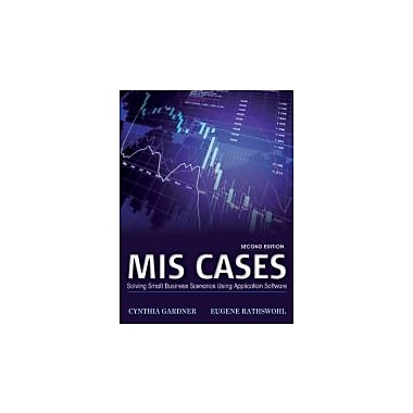 MIS Cases: Solving Small Business Scenarios Using Application Software, New Book (9781118291610)