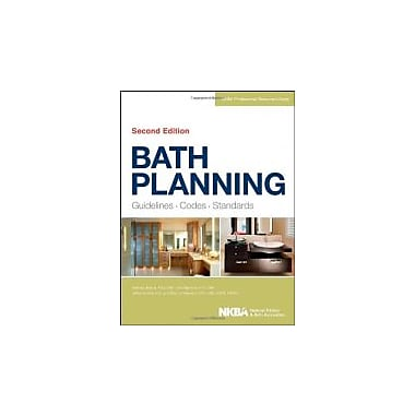 Bath Planning: Guidelines, Codes, Standards, New Book (9781118362488)