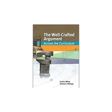 The Well-Crafted Argument: Across the Curriculum, New Book (9781133050476)