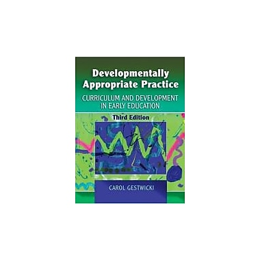 Developmentally Appropriate Practice: Curriculum and Development in Early Education, Used Book (9781401898168)