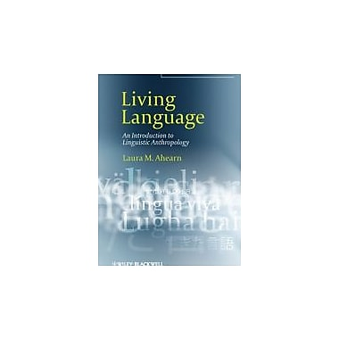 Living Language: An Introduction to Linguistic Anthropology, New Book (9781405124416)