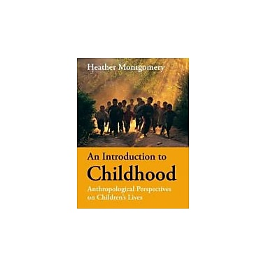 An Introduction to Childhood: Anthropological Perspectives on Children's Lives, Used Book (9781405125901)