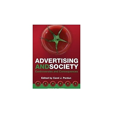 Advertising and Society: Controversies and Consequences, New Book (9781405144100)