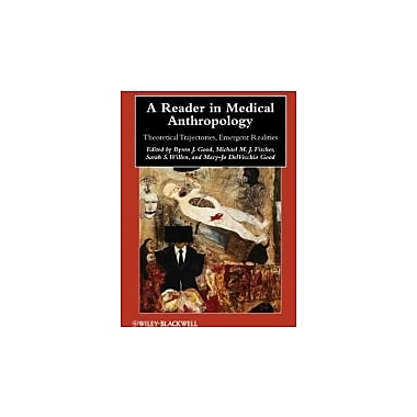 A Reader in Medical Anthropology: Theoretical Trajectories, Emergent Realities, New (9781405183147)