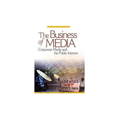 The Business of Media: Corporate Media and the Public Interest