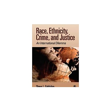 Race, Ethnicity, Crime, and Justice: An International Dilemma, New Book (9781412949880)