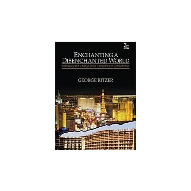 Enchanting a Disenchanted World: Continuity and Change in the Cathedrals of Consumption, New Book (9781412975810)