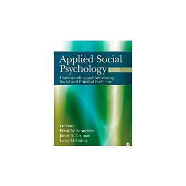 Applied Social Psychology: Understanding and Addressing Social and Practical Problems, New Book (9781412976381)