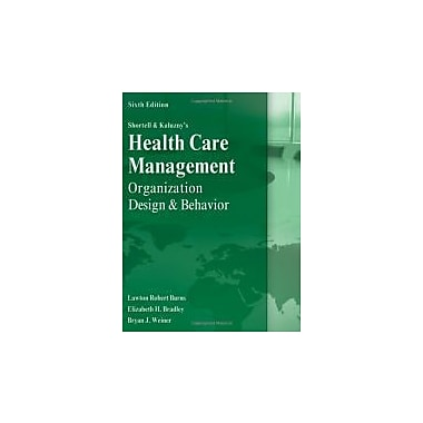 Shortell and Kaluzny's Healthcare Management: Organization Design and Behavior, New Book (9781435488182)