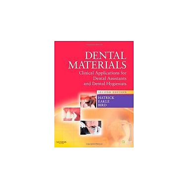 Dental Materials: Clinical Applications for Dental Assistants and Dental Hygienists, 2nd Edition, Used Book (9781437708554)