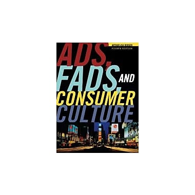 Ads, Fads, and Consumer Culture: Advertising's Impact on American Character and Society, Used Book (9781442206694)