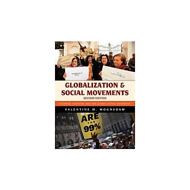 Globalization and Social Movements: Islamism, Feminism, and the Global Justice Movement, New Book (9781442214194)
