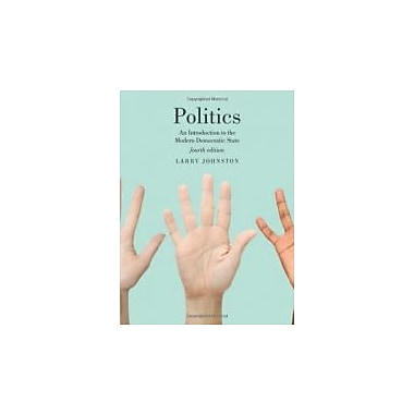 Politics (Canadian Edition): An Introduction to the Modern Democratic State, Fourth Edition, New Book (9781442605336)