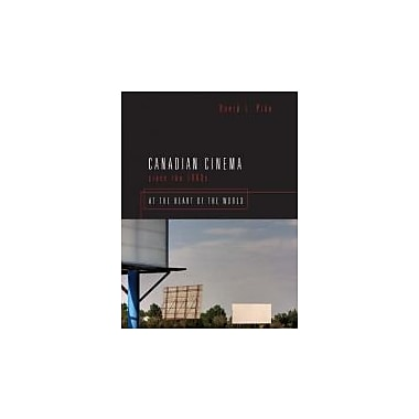 Canadian Cinema Since the 1980s: At the Heart of the World, New Book (9781442612402)