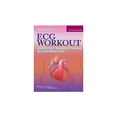 ECG Workout: Exercises in Arrhythmia Interpretation (Huff, ECG Workout), New Book (9781451115536)
