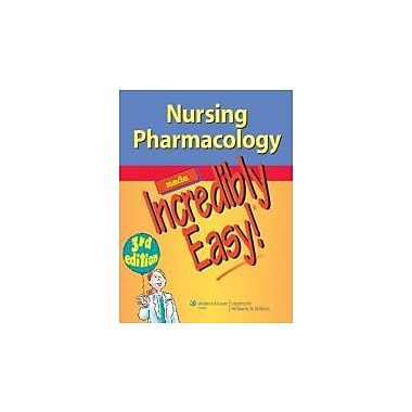 Nursing Pharmacology Made Incredibly Easy (Incredibly Easy! Series), New Book (9781451146240)