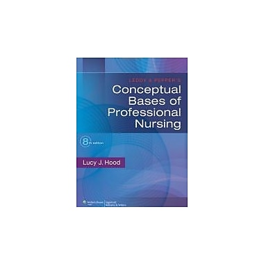 Leddy & Pepper's Conceptual Bases of Professional Nursing, New Book (9781451187922)