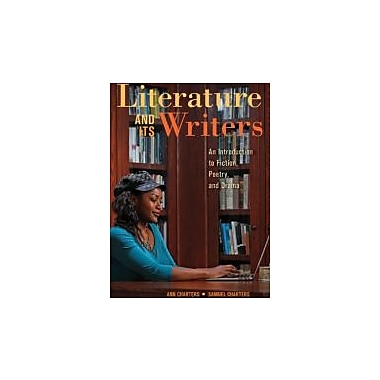 Literature and Its Writers: A Compact Introduction to Fiction, Poetry, and Drama, New Book (9781457606472)