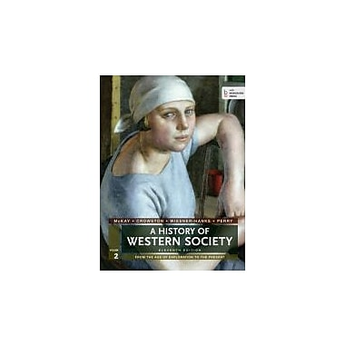 A History of Western Society, Volume 2: From the Age of Exploration to the Present, New Book (9781457642197)