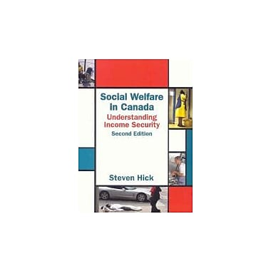 Social Welfare in Canada: Understanding Income Security, Used Book (9781550771688)