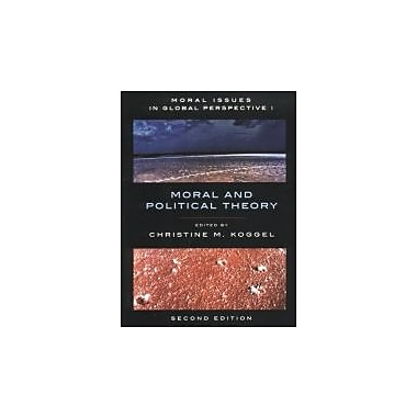 Moral Issues in Global Perspective, second Edition: Volume I: Moral and Political Theory, Used Book (9781551117478)
