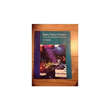 Basic Police Powers: Arrest and Search Procedures, 4th Edition, New Book (9781552392881)