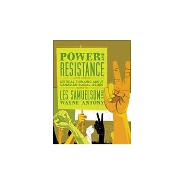 Power and Resistance: Critical Thinking About Canadian Social Issues, New Book (9781552664742)