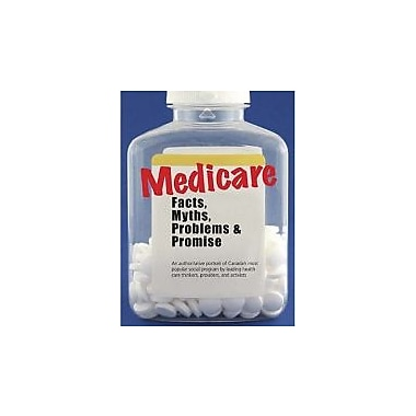 Medicare: Facts, Myths, Problems & Promise, Used Book (9781552770009)