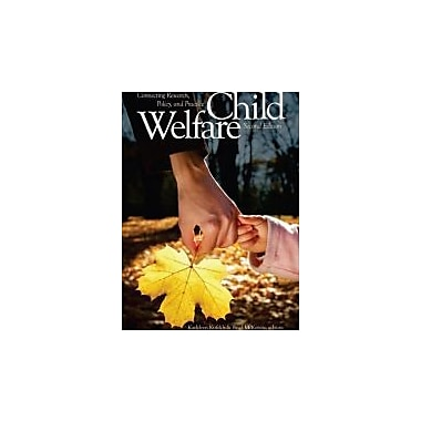 Child Welfare: Connecting Research, Policy, and Practice, Used Book (9781554583300)