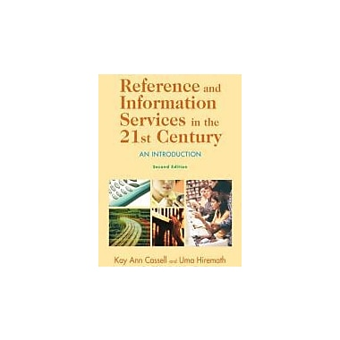 Reference and Information Services in the 21st Century: An Introduction, Second Edition, Used Book (9781555706722)
