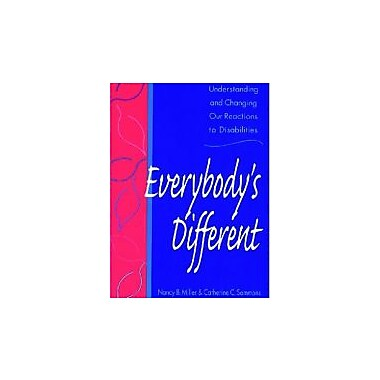 Everybody's Different: Understanding and Changing Our Reactions to Disabilities, New Book (9781557663597)