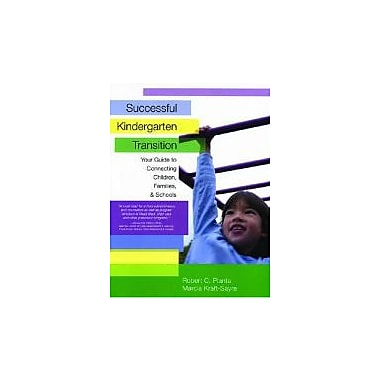 Successful Kindergarten Transition: Your Guide to Connecting Children, Families, and Schools, New Book (9781557666154)