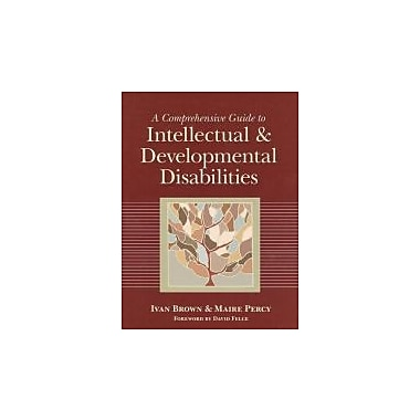 A Comprehensive Guide to Intellectual and Developmental Disabilities, New Book (9781557667007)