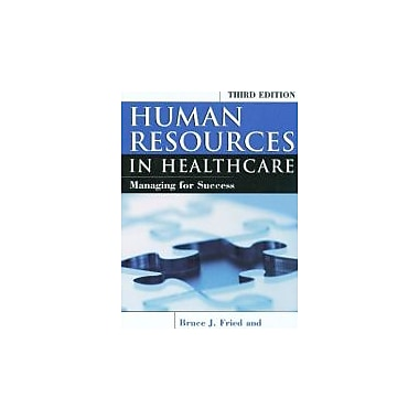 Human Resources In Healthcare: Managing for Success, Third Edition, New Book (9781567932997)
