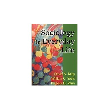 Sociology in Everyday Life, Third Edition, New Book (9781577662990)