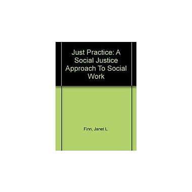 Just Practice: A Social Justice Approach to Social Work, 2nd Edition, Used Book (9781578790722)