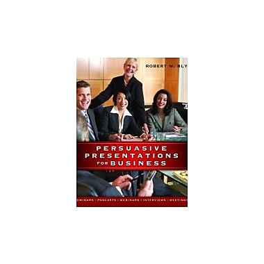 Persuasive Presentations for Business, New Book (9781599181776)