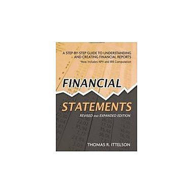 Financial Statements: A Step-by-Step Guide to Understanding and Creating Financial Reports, New Book (9781601630230)