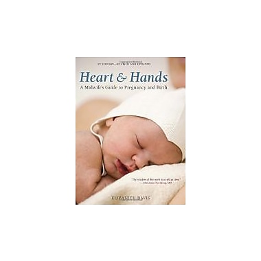 Heart and Hands, Fifth Edition: A Midwife's Guide to Pregnancy and Birth, New Book (9781607742432)