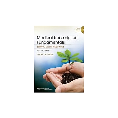 Medical Transcription Fundamentals: Where Success Takes Root, New Book (9781609138660)