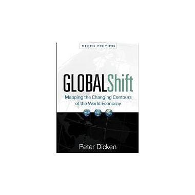 Global Shift, 6th Edition: Mapping the Changing Contours of the World Economy, New (9781609180065)
