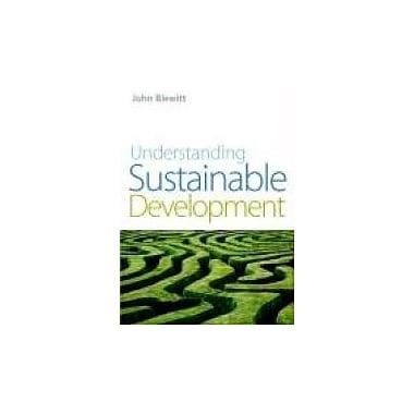 Understanding Sustainable Development, New Book (9781844074549)