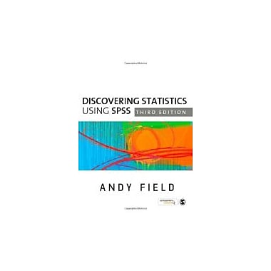 Discovering Statistics Using SPSS, 3rd Edition (Introducing Statistical Methods)