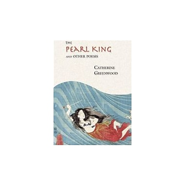The Pearl King and Other Poems